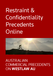 Australian Commercial Precedents: Restraint and Confidentiality