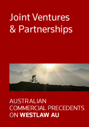 Australian Commercial Precedents: Joint Ventures & Partnerships