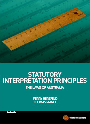 Statutory Interpretation Principles: The Laws of Australia 1st edition