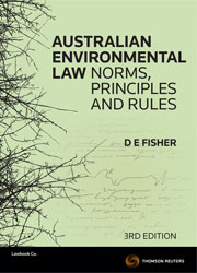 Australian Environmental Law: Norms, Principles & Rules, 3rd Edition