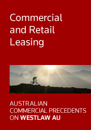 Australian Commercial Precedents: Commercial and Retail Leasing