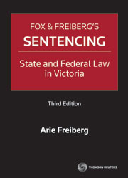 Fox and Freiberg's Sentencing State and Federal Law in Victoria 3rd Edition
