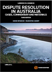Dispute Resolution in Australia: Cases, Commentary and Materials 3rd edition
