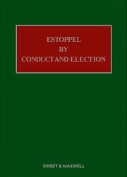 Estoppel by Conduct and Election 2nd edition