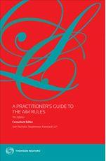 Practitioner's Guide to The AIM Rules 7e