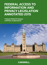 Federal Access to Information and Privacy Legislation Annotated 2015