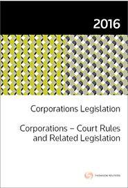 Corporations Legislation 2016/ Corporations - Court Rules and Related Legislation 2016