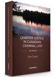 Charter Justice in Canadian Criminal Law 6th Edition