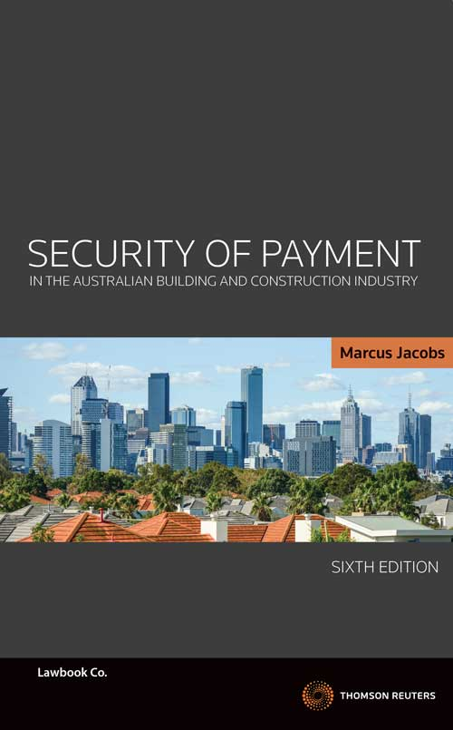 Security of Payment in the Australian Building and Construction Industry 6th Edition - Book