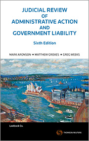 Judicial Review of Administrative Action and Government Liability 6th Edition  - Hardcover Book