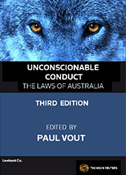 Unconscionable Conduct Third Edition - The Laws of Australia  Book