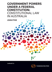 Government Powers under a Federal Constitution: Constitutional Law in Australia