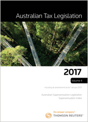 Australian Tax Legislation 2017 Volume 4 (Superannuation)