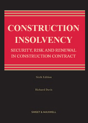 Construction Insolvency: Security, Risk and Renewal in Construction Contracts 6th ed