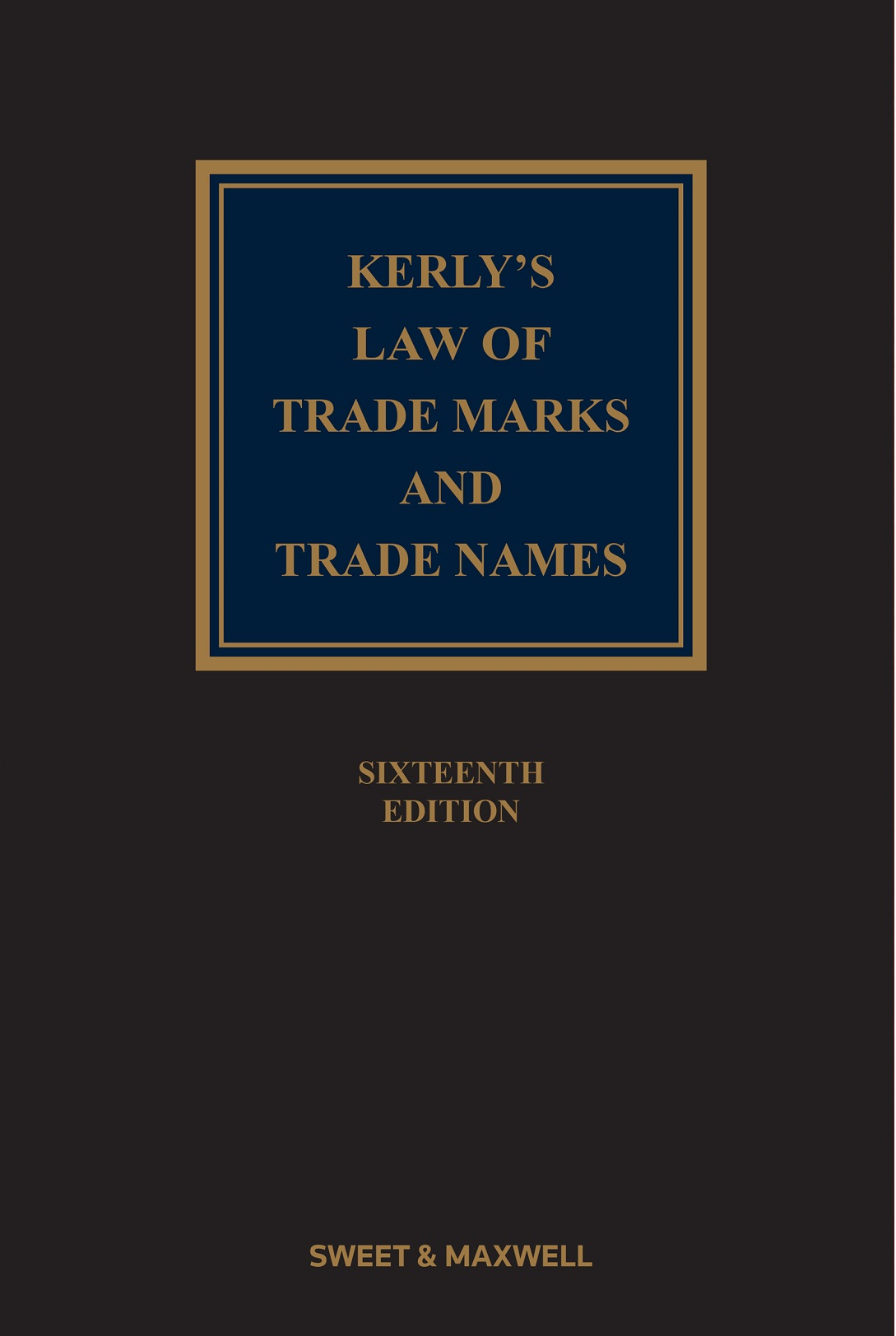 Kerly's Law of Trade Marks and Trade Names 16th Edition