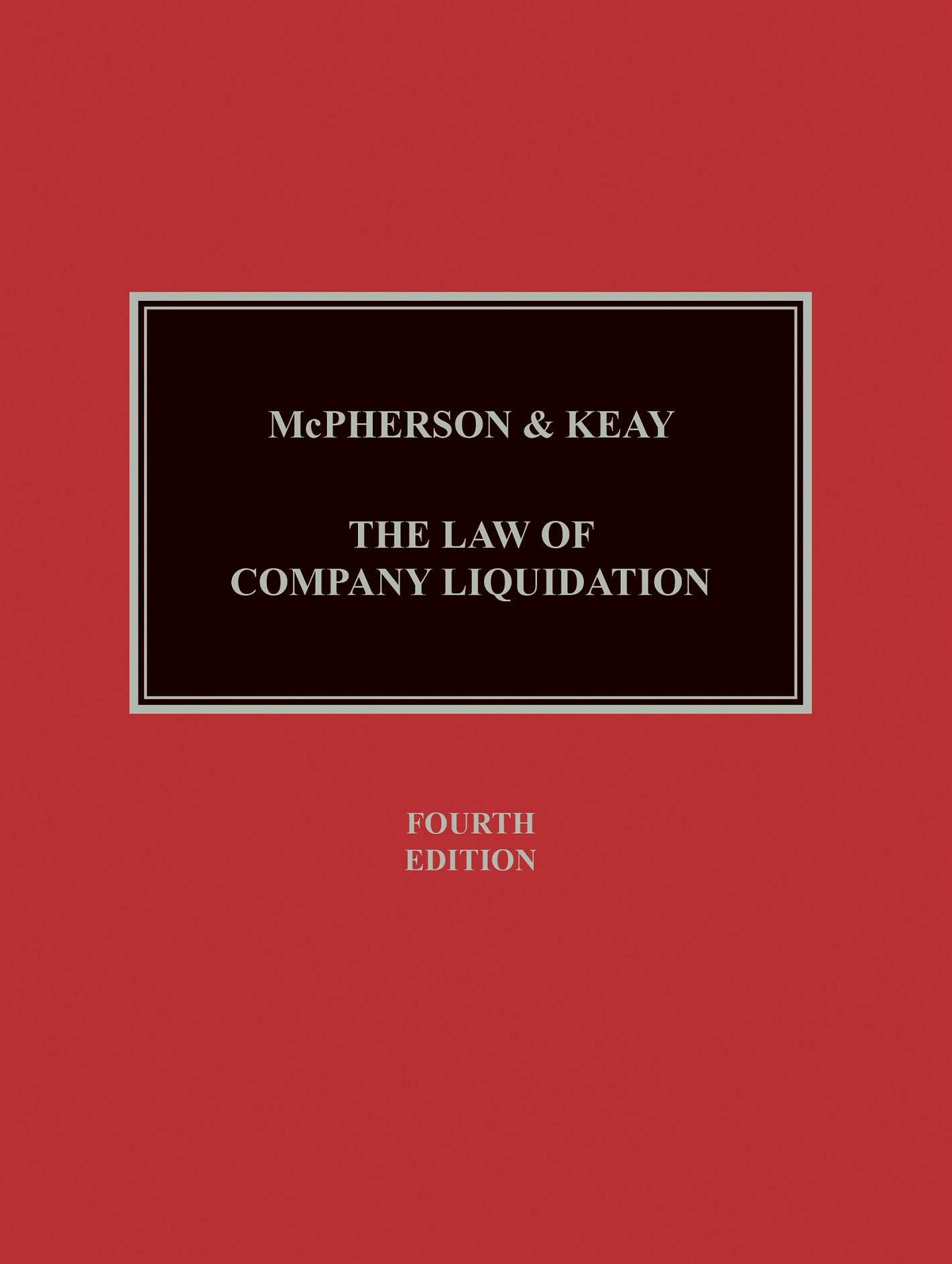 McPherson & Keay's Law of Company Liquidation 4th edition