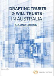 Drafting Trusts And Will Trusts In Australia 2nd Edition - Book