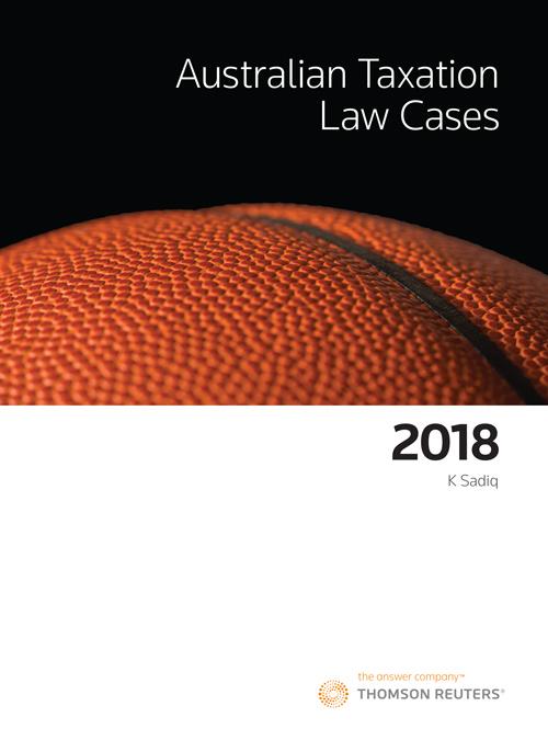 Principles of taxation law 2018 thomson reuters australia australian taxation law cases 2018 fandeluxe Images