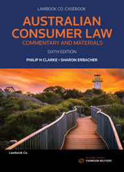 Australian Consumer Law: Commentary & Materials 6th edition