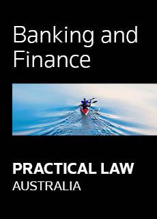Practical Law Australia - Banking and Finance