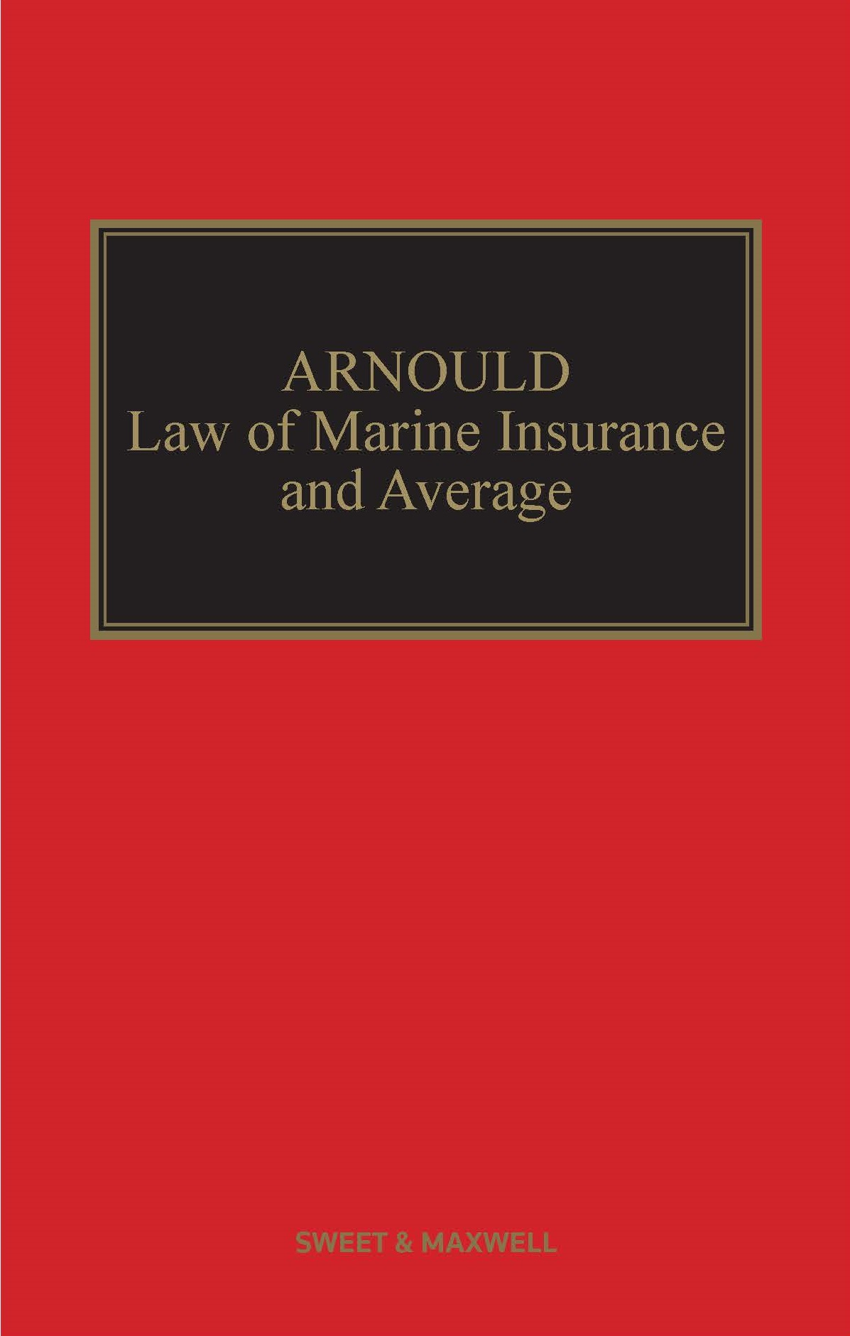 Arnould's Law of Marine Insurance and Average 19th edition