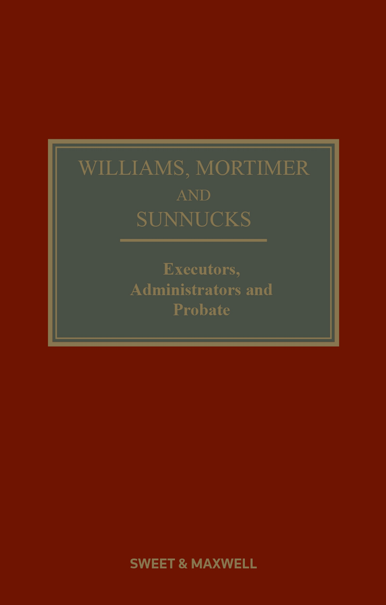 Williams, Mortimer & Sunnucks - Executors, Administrators and Probate 21st edition Book+eBook