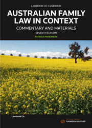 Australian Family Law in Context Commentary and Materials 7e Pack