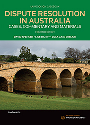 Dispute Resolution in Australia: Cases Commentary and Materials 4th edition