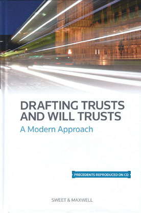 Drafting Trusts and Will Trusts 14e