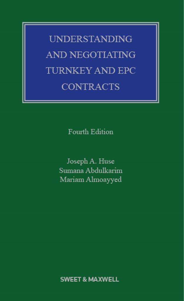 Understanding & Negotiating Turnkey & EPC Contracts 4th edition
