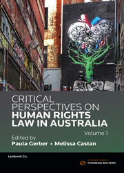 Critical Perspectives on Human Rights Law in Australia Volume1