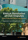 Ethical Resolution of Civil Disputes: South Australian Theory and Practice ebk
