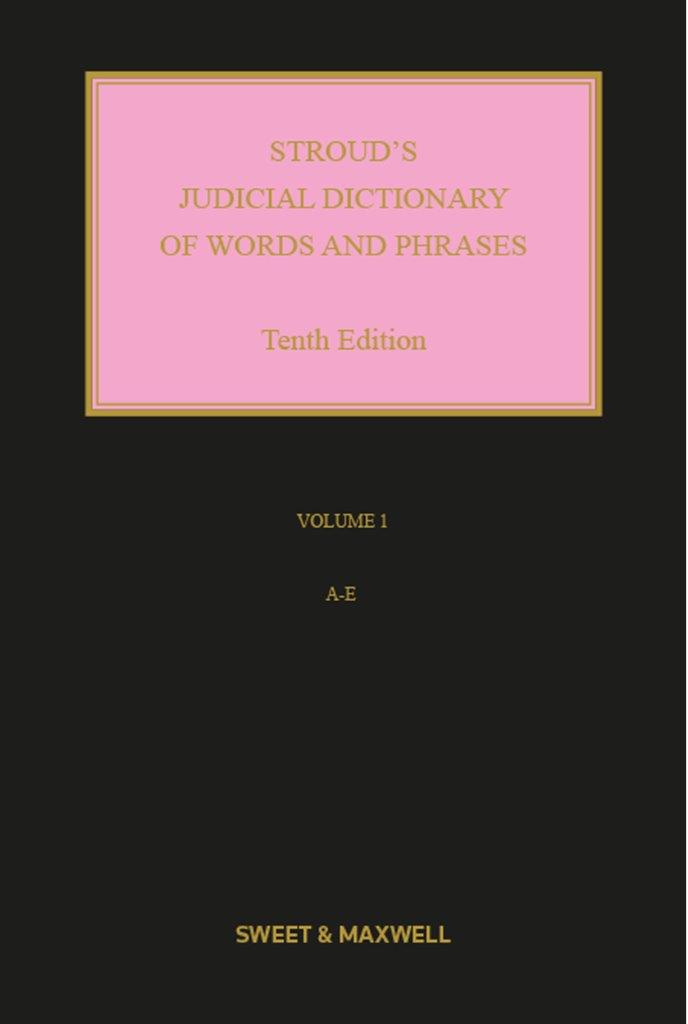 Stroud's Judicial Dictionary of Words and Phrases 10th edition