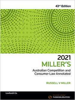Miller's Australian Competition and Consumer Law Annotated 43rd Edition 2021