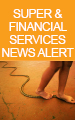 Super & Financial Services News Alert Email