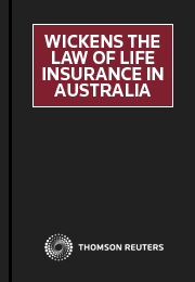 Wickens The Law of Life Insurance in Australia